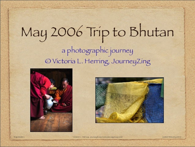 @Victoria L.H erring,JourneyZ ing.com May 2006 Trip to Bhutan a photographic journey © Victoria L. Herring, JourneyZing Pa...