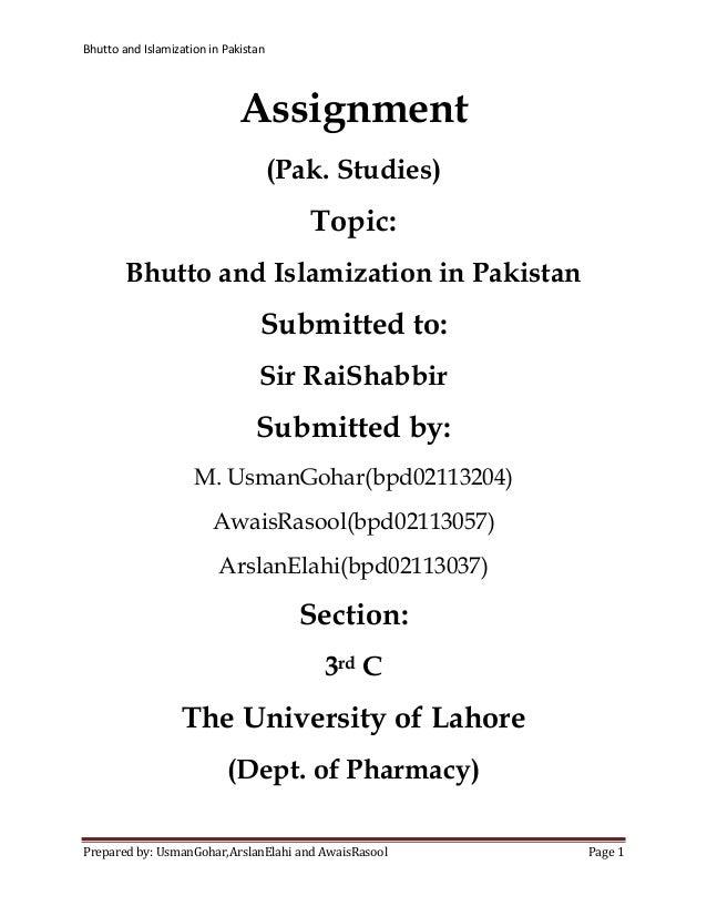 Bhutto and Islamization in Pakistan                              Assignment                                      (Pak. Stu...