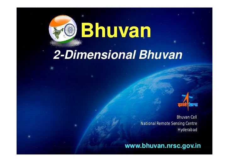 Bhuvan2-Dimensional Bhuvan                                  Bhuvan Cell               National Remote Sensing Centre      ...