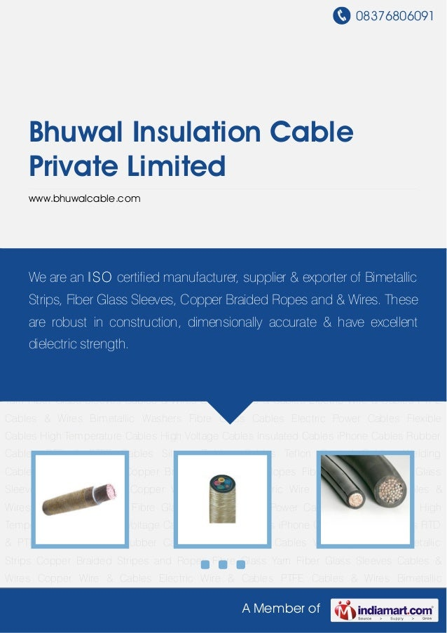08376806091A Member ofBhuwal Insulation CablePrivate Limitedwww.bhuwalcable.comFibre Glass Cables Electric Power Cables Fl...