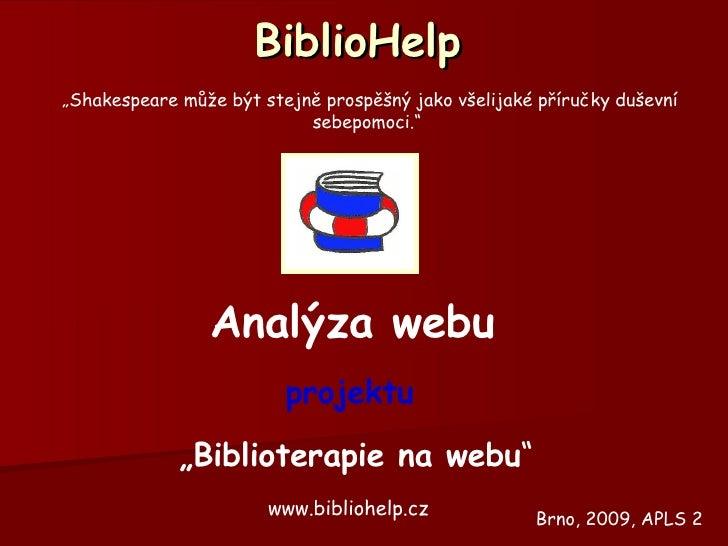 """BiblioHelp """" Shakespeare může být stejně prospěšný jako všelijaké příručky duševní sebepomoci.""""   Analýza webu projektu """" ..."""