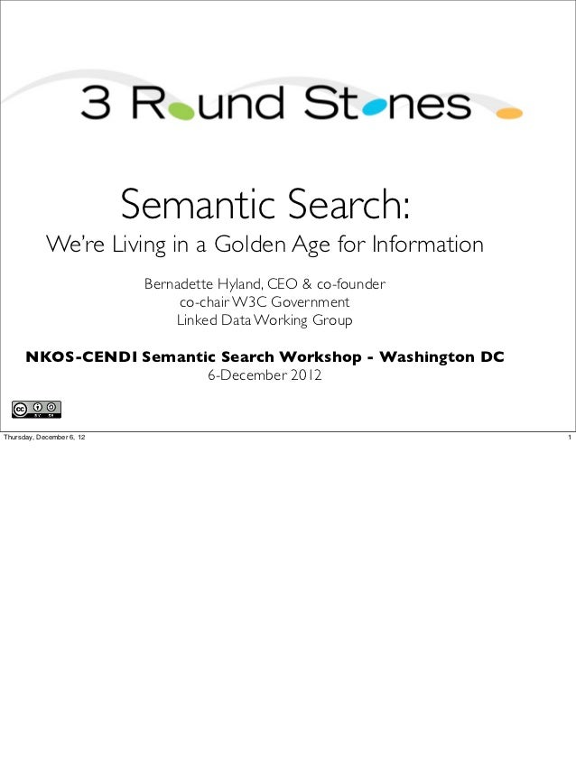 Semantic Search:  We're Living in a Golden Age for Information            Bernadette Hyland, CEO & co-founder             ...
