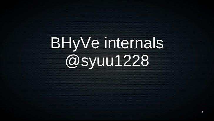 BHyVe internals @syuu1228                  1