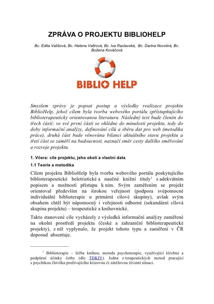 ZPRÁVA O PROJEKTU BIBLIOHELP   Bc. Edita Vališová, Bc. Helena Valtrová, Bc. Iva Raclavská, Bc. Darina Novotná, Bc.        ...