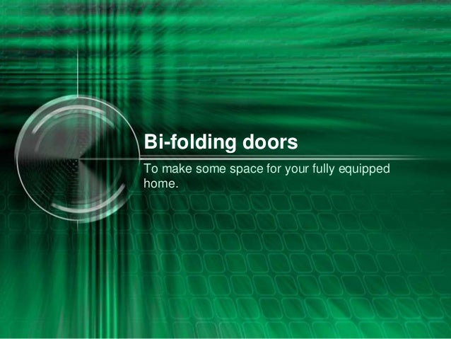 Bi-folding doors To make some space for your fully equipped home.