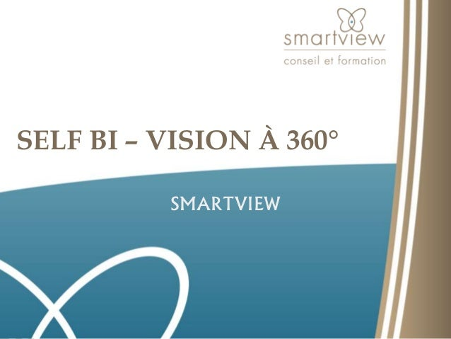 SELF BI – VISION À 360° SMARTVIEW