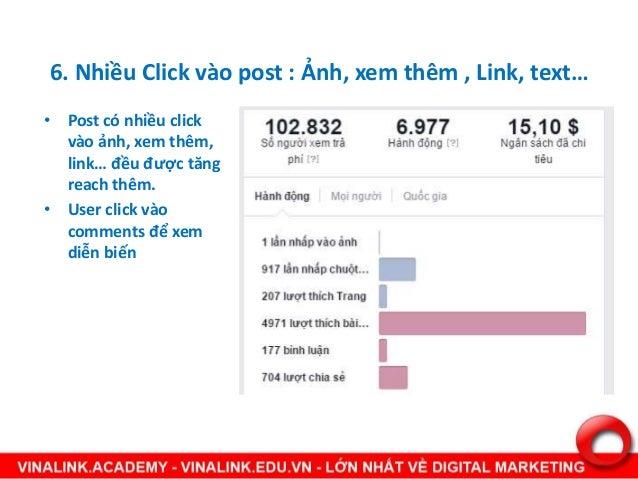 • Post có nhiều click vào ảnh, xem thêm, link… đều được tăng reach thêm. • User click vào comments để xem diễn biến 6. Nhi...