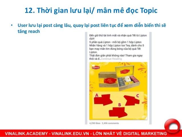 12. Thời gian lưu lại/ mân mê đọc Topic • User lưu lại post càng lâu, quay lại post liên tục để xem diễn biến thì sẽ tăng ...