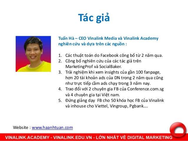 Tác giả Tuấn Hà – CEO Vinalink Media và Vinalink Academy nghiên cứu và dựa trên các nguồn : 1. Các thuật toán do Facebook ...