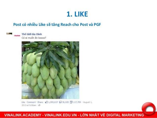 1. LIKE Post có nhiều Like sẽ tăng Reach cho Post và PGF