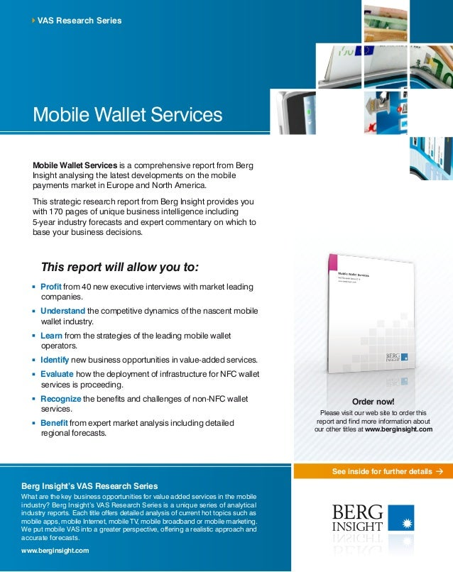 See inside for further details Mobile Wallet Services Mobile Wallet Services is a comprehensive report from Berg Insight a...