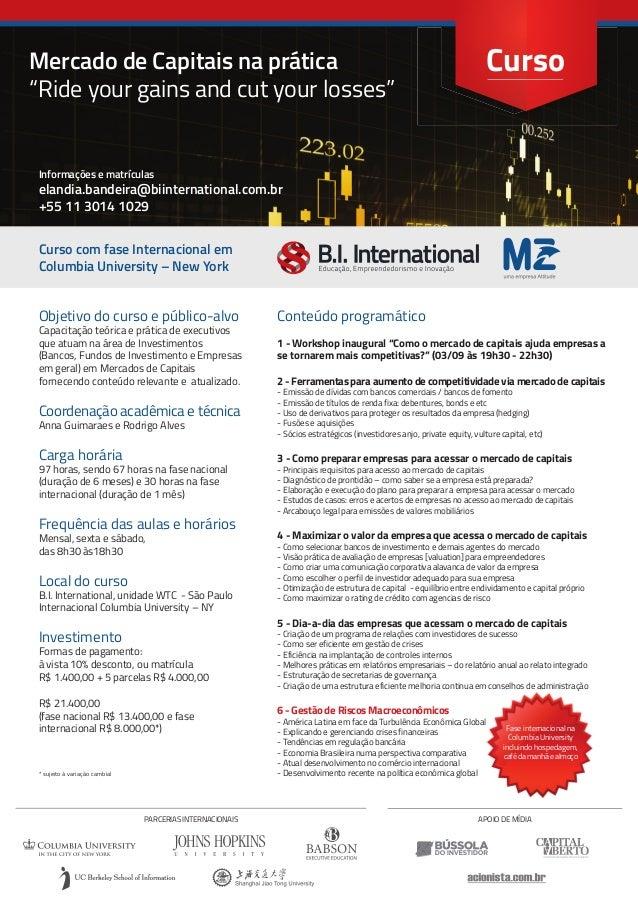 """Mercado de Capitais na prática """"Ride your gains and cut your losses"""" Curso Curso com fase Internacional em Columbia Univer..."""