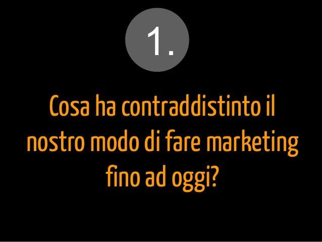 Da Brand a Friend - Web Marketing Evolution 2013 Slide 2