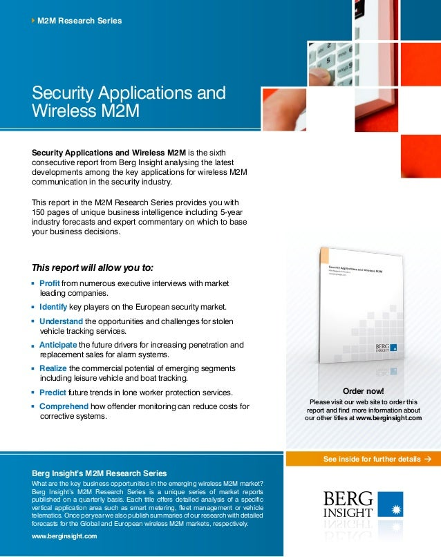See inside for further details Security Applications and Wireless M2M is the sixth consecutive report from Berg Insight an...