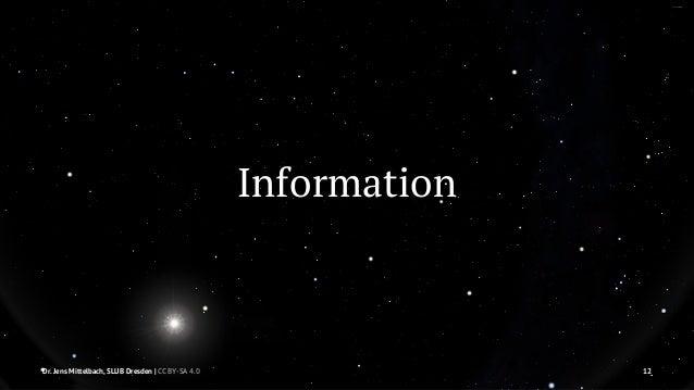 Information  Dr. Jens Mittelbach, SLUB Dresden   CC BY-SA 4.0 12