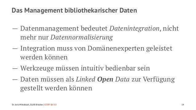 Das Management bibliothekarischer Daten  — Datenmanagement bedeutet Datenintegration, nicht  mehr nur Datennormalisierung ...