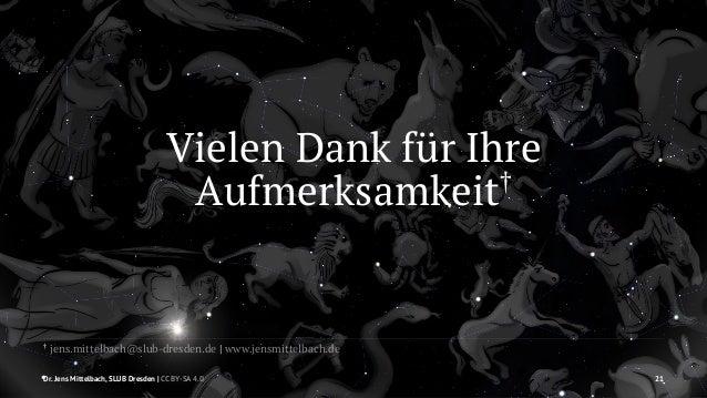 Vielen Dank für Ihre  Aufmerksamkeit†  † jens.mittelbach@slub-dresden.de   www.jensmittelbach.de  Dr. Jens Mittelbach, SLU...