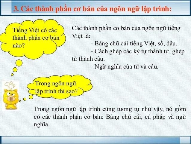 3. Các thành phần cơ bản của ngôn ngữ lập trình: Tiếng Việt có các thành phần cơ bản nào?  Các thành phần cơ bản của ngôn ...