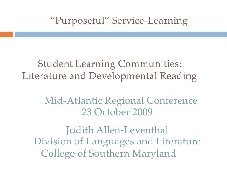 """""""Purposeful"""" Service-Learning<br />Student Learning Communities: Literature and Developmental Reading <br />   Mid-Atlanti..."""