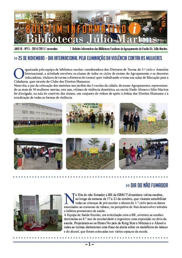 ANO III - Nº15 - 2014/2015 | novembro | Boletim Informativo das Bibliotecas Escolares do Agrupamento de Escolas Dr. Júlio ...