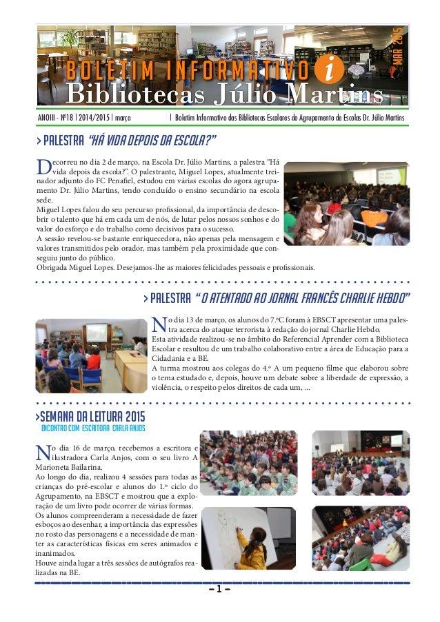 ANOIII - Nº18 | 2014/2015 | março | Boletim Informativo das Bibliotecas Escolares do Agrupamento de Escolas Dr. Júlio Mart...