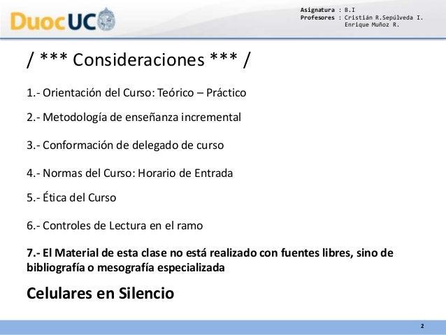 / *** Consideraciones *** / Celulares en Silencio 1.- Orientación del Curso: Teórico – Práctico 2.- Metodología de enseñan...