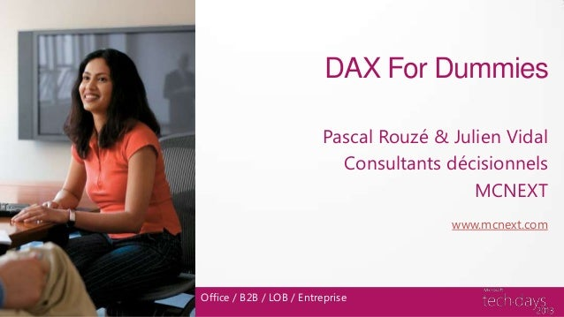 DAX For Dummies                         Pascal Rouzé & Julien Vidal                           Consultants décisionnels    ...