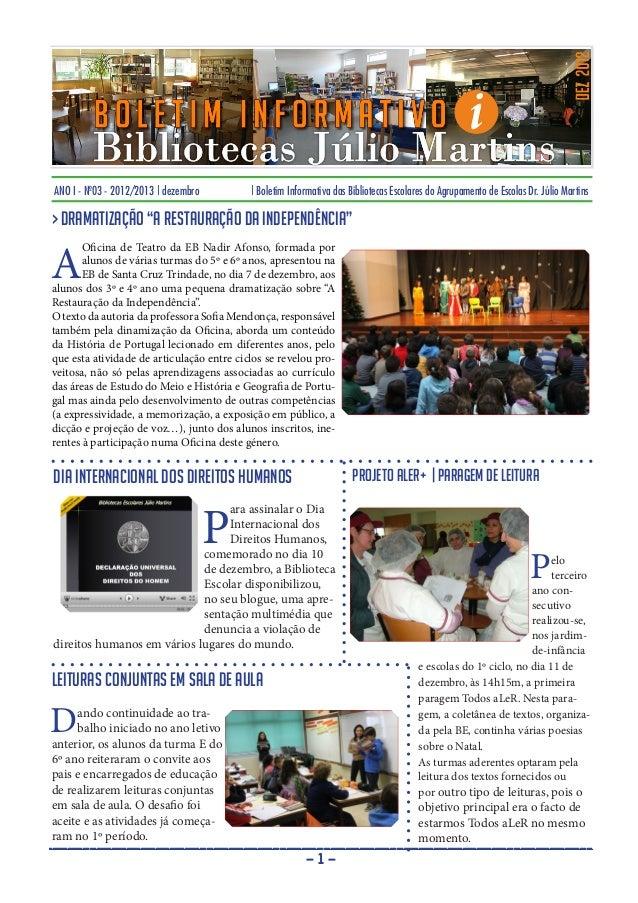 ANO I - Nº03 - 2012/2013 | dezembro        | Boletim Informativa das Bibliotecas Escolares do Agrupamento de Escolas Dr. J...