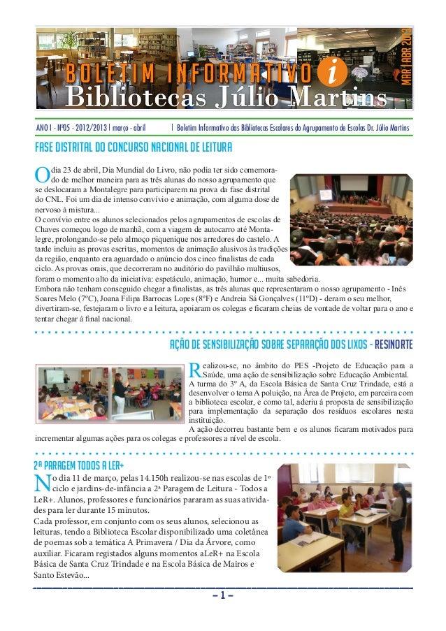 ANO I - Nº05 - 2012/2013 | março - abril | Boletim Informativo das Bibliotecas Escolares do Agrupamento de Escolas Dr. Júl...