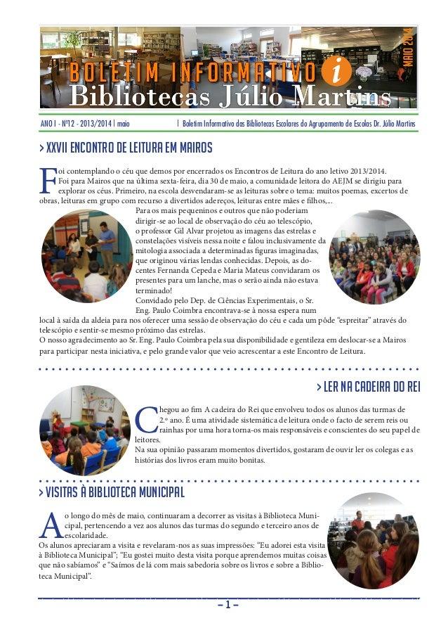 ANO I - Nº12 - 2013/2014 | maio | Boletim Informativo das Bibliotecas Escolares do Agrupamento de Escolas Dr. Júlio Martin...