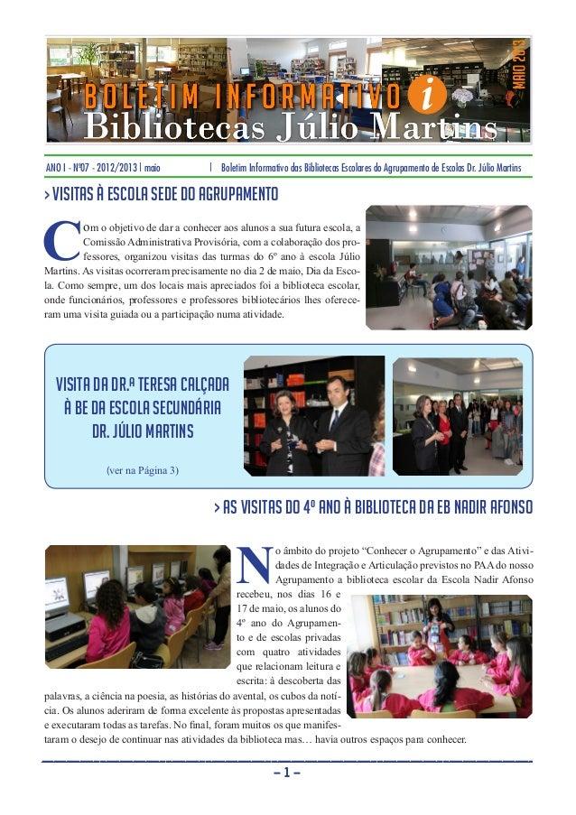 ANO I - Nº07 - 2012/2013 | maio | Boletim Informativo das Bibliotecas Escolares do Agrupamento de Escolas Dr. Júlio Martin...