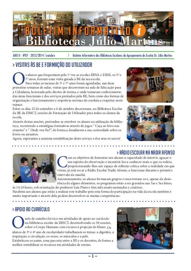 ANO II - Nº07 - 2013/2014 | outubro  |  Boletim Informativo das Bibliotecas Escolares do Agrupamento de Escolas Dr. Júlio ...