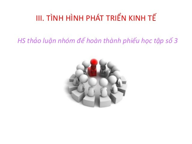 III. TÌNH HÌNH PHÁT TRIỂN KINH TẾ TÌNH HÌNH PHÁT TRIỂN KINH TẾ GIAI ĐOẠN TRƯỚC 1973 GIAI ĐOẠN 1973 - 1990 GIAI ĐOẠN 1990 Đ...