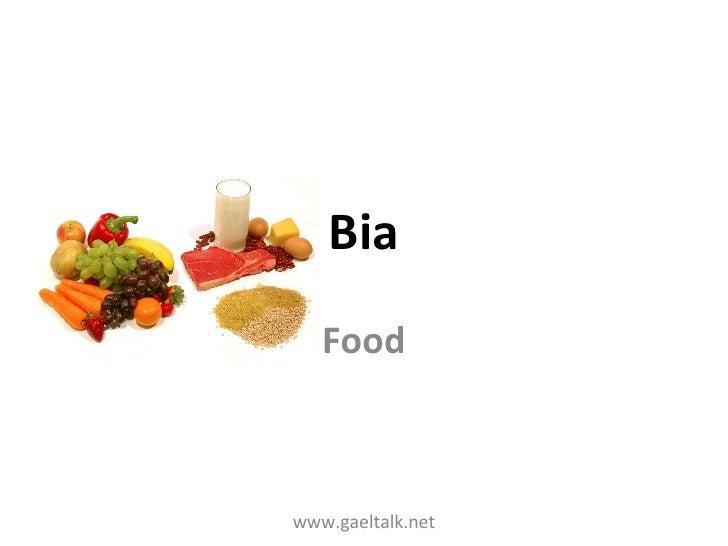 Bia Food www.gaeltalk.net