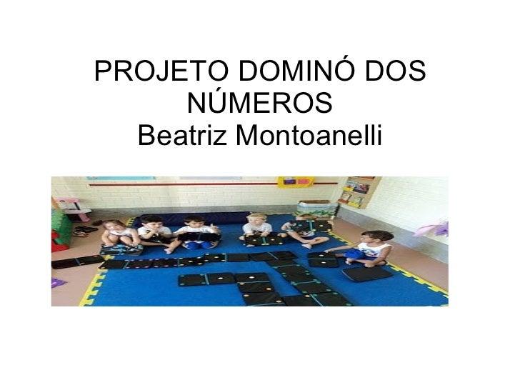 PROJETO DOMINÓ DOS NÚMEROS Beatriz Montoanelli