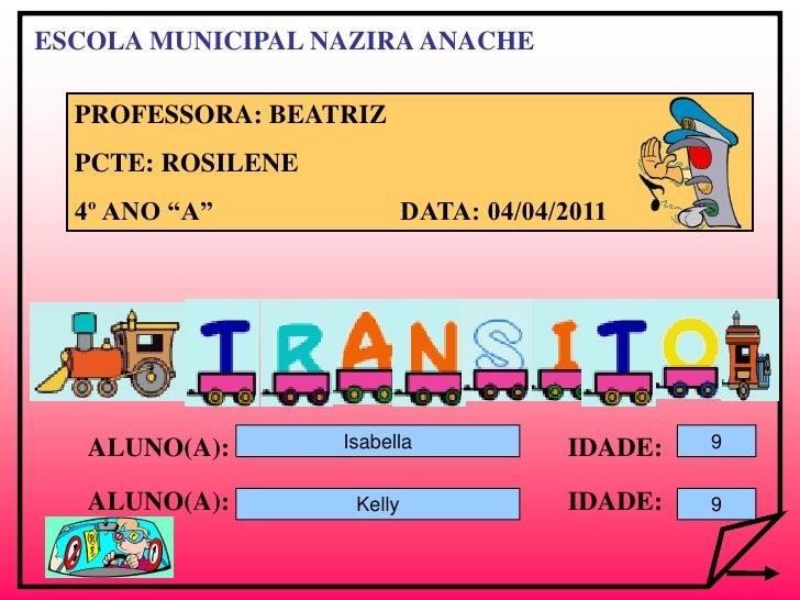 """ESCOLA MUNICIPAL NAZIRA ANACHE  PROFESSORA: BEATRIZ  PCTE: ROSILENE  4º ANO """"A""""                DATA: 04/04/2011   ALUNO(A)..."""