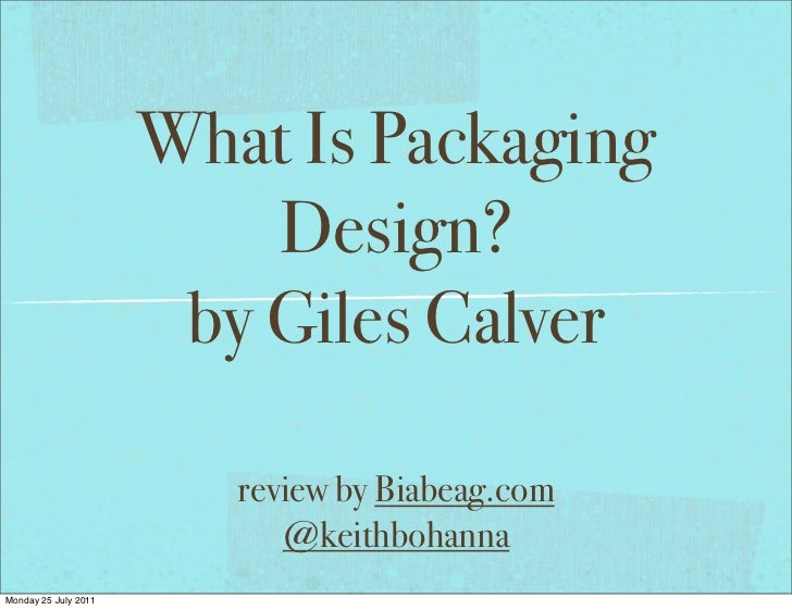 What Is Packaging                          Design?                       by Giles Calver                         review by...