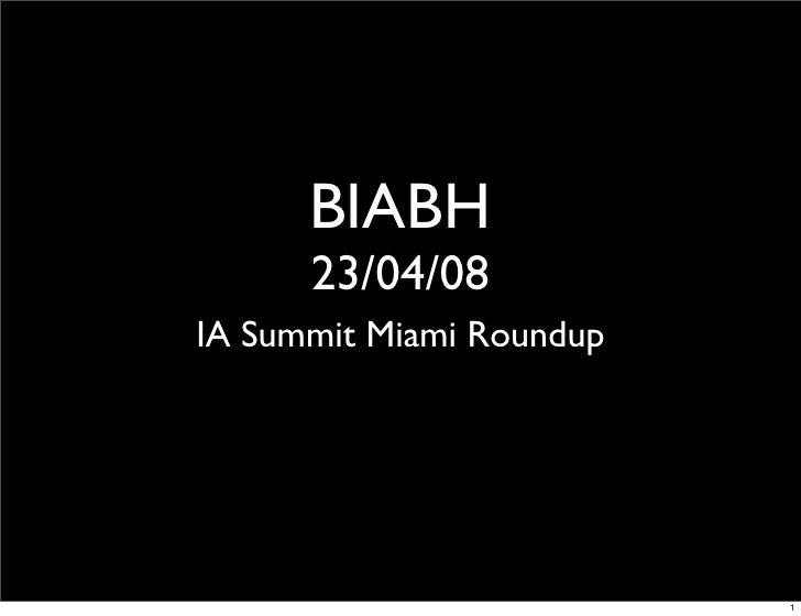 BIABH       23/04/08 IA Summit Miami Roundup                               1