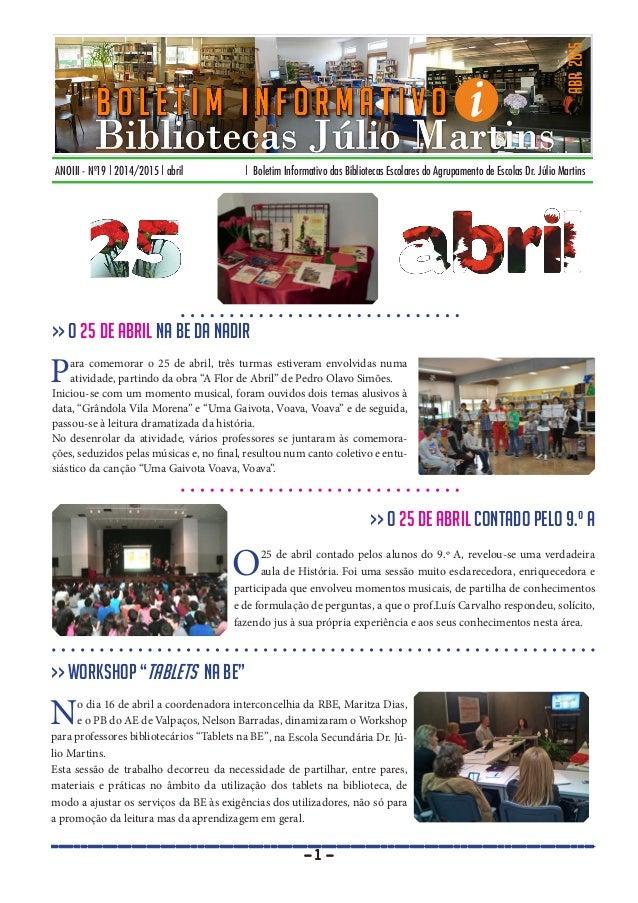 ANOIII - Nº19 | 2014/2015 | abril | Boletim Informativo das Bibliotecas Escolares do Agrupamento de Escolas Dr. Júlio Mart...