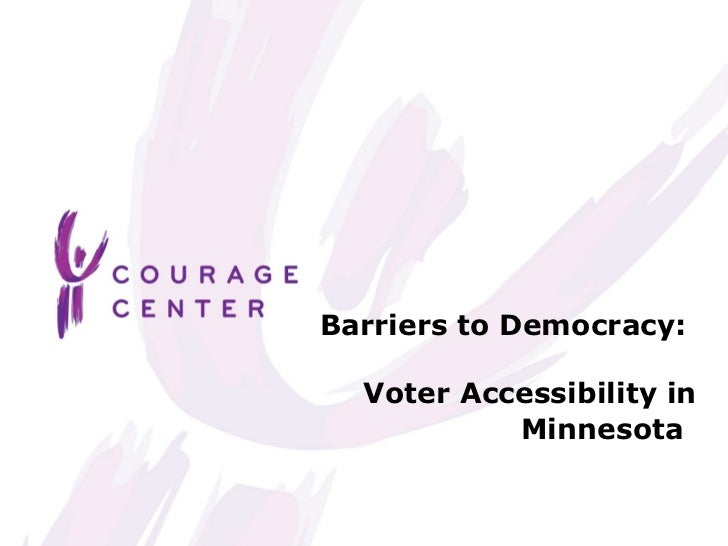 Barriers to Democracy:  Voter Accessibility in           Minnesota