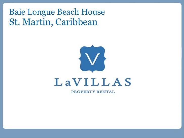 Baie Longue Beach HouseSt. Martin, Caribbean