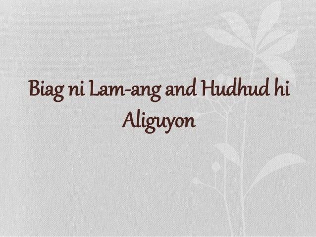 Biag ni Lam-ang Hudhud hi Aliguyon NATIONHOOD Compared to Hudhud hi Aliguyon, Lam-ang did not just competed with the other...