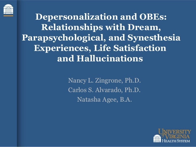 Depersonalization and OBEs: Relationships with Dream, Parapsychological, and Synesthesia Experiences, Life Satisfaction an...