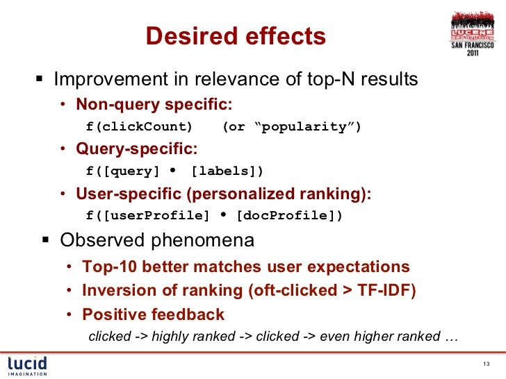 """Desired effects§ Improvement in relevance of top-N results  • Non-query specific:     f(clickCount)         (or """"popula..."""
