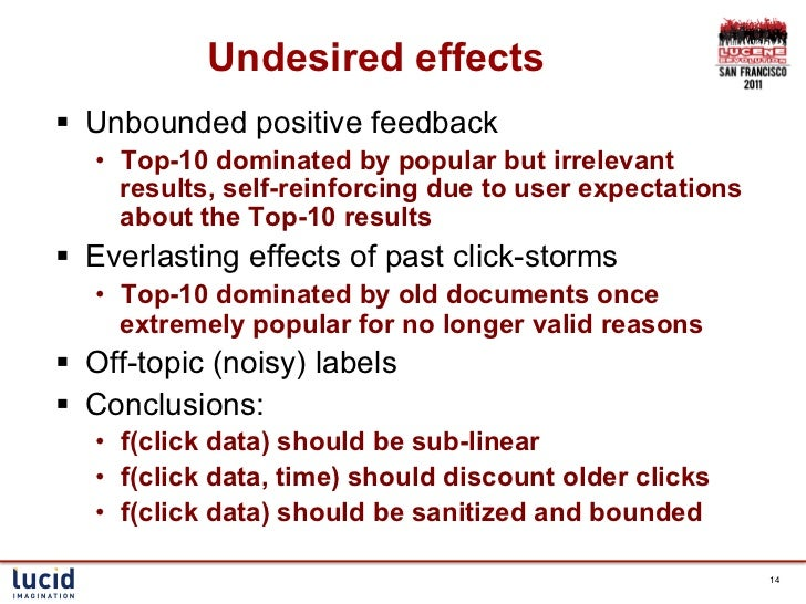 Undesired effects§ Unbounded positive feedback   • Top-10 dominated by popular but irrelevant      results, self-reinfo...