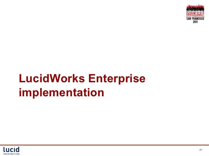 LucidWorks Enterpriseimplementation                        21