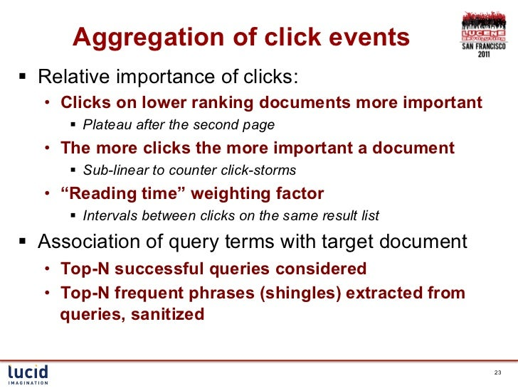 Aggregation of click events§ Relative importance of clicks:   • Clicks on lower ranking documents more important      §...