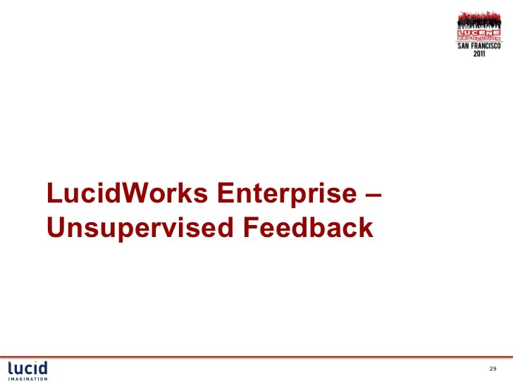 LucidWorks Enterprise –Unsupervised Feedback                          29
