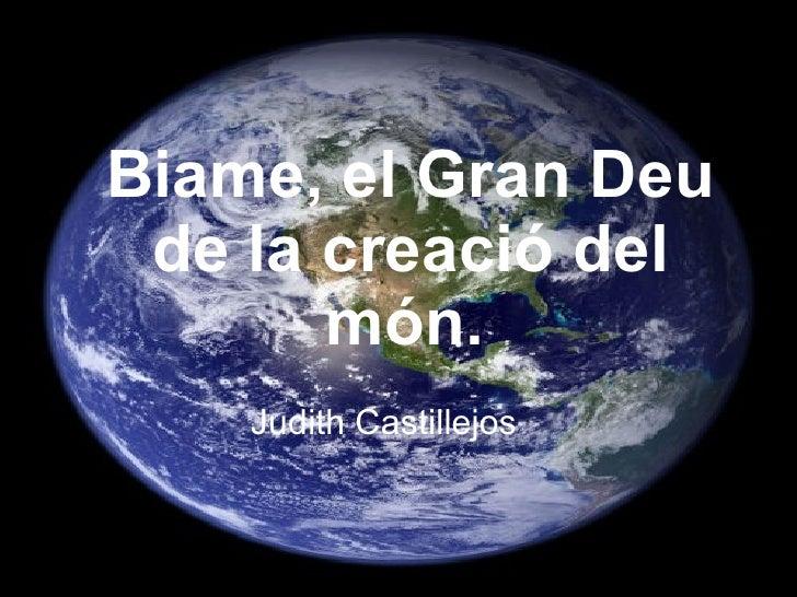 Biame,el GranDeu de la creació del món.  Judith Castillejos