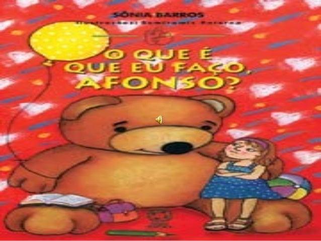 Clara tem 6 anos, seu melhoramigo é o urso Afonso,comquem divide suas alegrias etristezas.Para ela sua vida é perfeita,até...